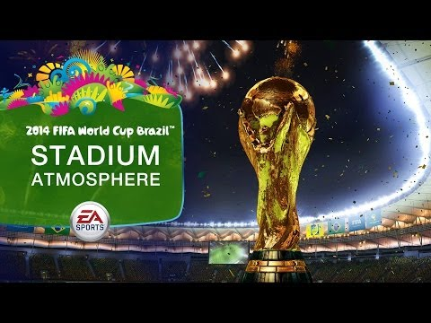 EA SPORTS™ 2014 FIFA World Cup Brazil™ | Stadium Atmosphere | FTW March 2014