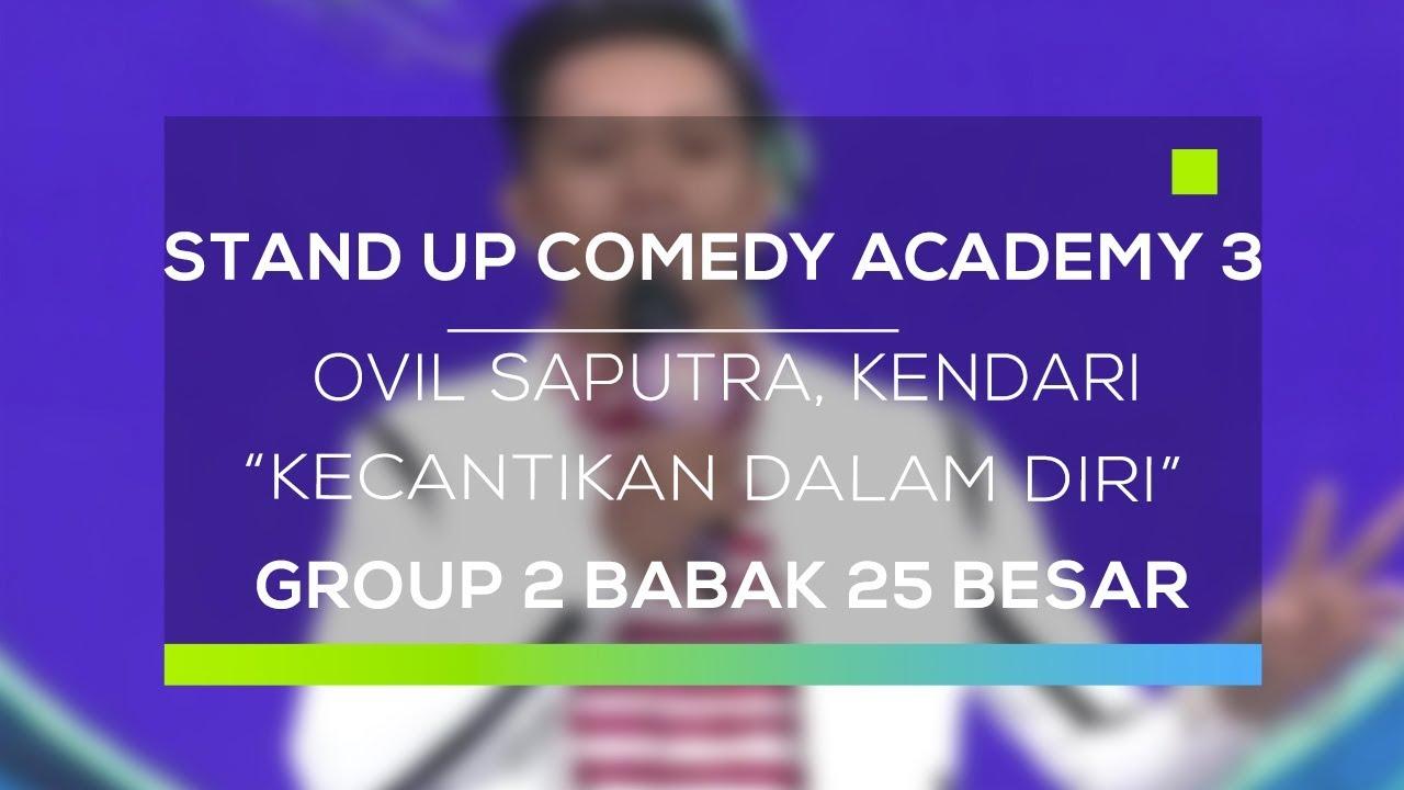 Stand Up Comedy Academy 3 : Ovil Saputra, Kendari - Kecantikan Dalam Diri