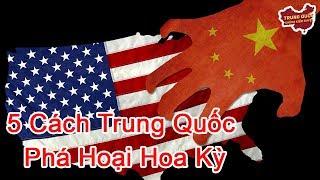 5 Cách Trung Quốc Phá Hoại Hoa Kỳ   Trung Quốc Không Kiểm Duyệt