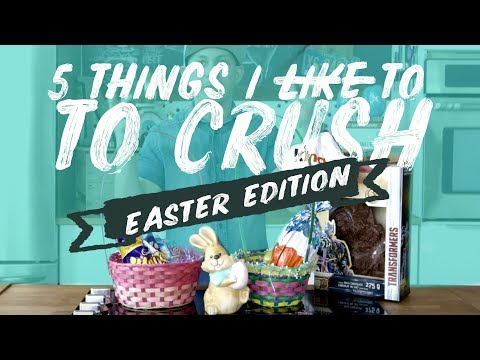 5 Things I Love to CRUSH | Easter Edition | Oreo Eggs | Dubble Bubble | Cotton Tails | Fidel Gastro