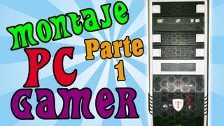 MONTAJE PC GAMER | MOUNTING PC GAMING | Parte 1