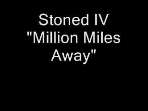 Stoned - Million Miles Away