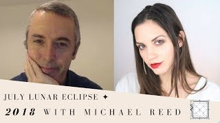 Powerful Advice Lunar Eclipse July 27 2018 With Michael Reed