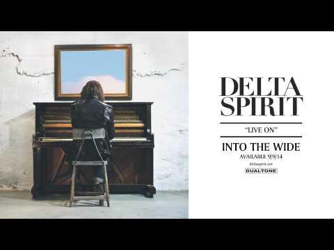 Delta Spirit - Live On