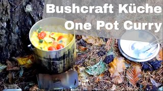 Bushcraft Küche - One Pot Curry