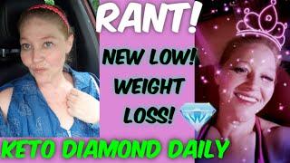 Keto, RANT, New Low, Weight Loss! Keto Meals and Daily Vlog 1037