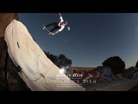 Made To Skate - Jeff King's Dish
