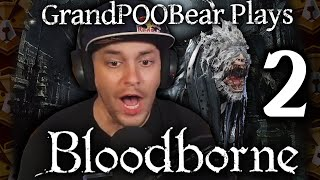 Don't look at the stats, look at the swag | GrandPOOBear Plays Bloodborne PART 2