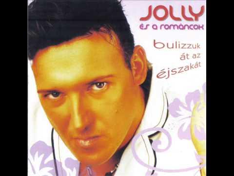 Jolly és A Románcok 2011 - Te Vagy Az életem