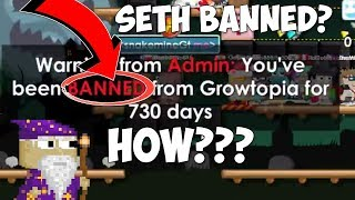 HOW I GOT BANNED? [WAS SETH INVOLVED?] - Growtopia