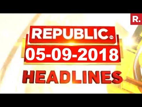 Latest News Headlines - Republic TV   05-09-2018