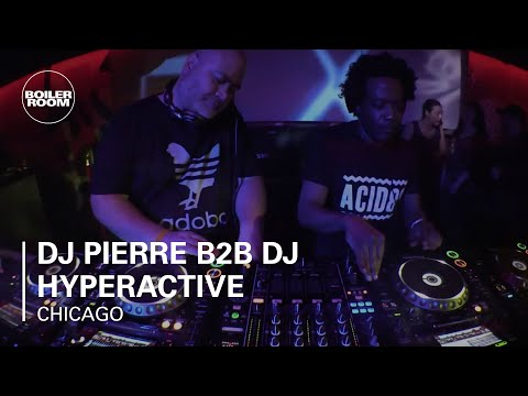 DJ Pierre b2b DJ Hyperactive Boiler Room Chicago DJ Set