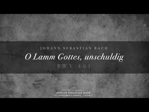 Бах Иоганн Себастьян - O Lamm Gottes, unschuldig, BWV 401