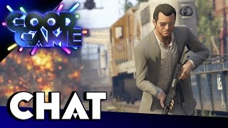Good Game - GTAV Chat - TX: 25/11/14