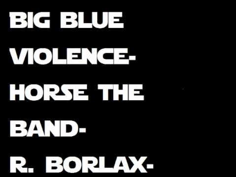 Horse The Band - Big Blue Violence