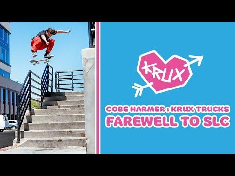 "Cobe Harmer : Krux Trucks ""Farewell to SLC"""
