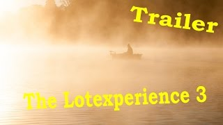Trailer Lotexperience 3; the final chapter