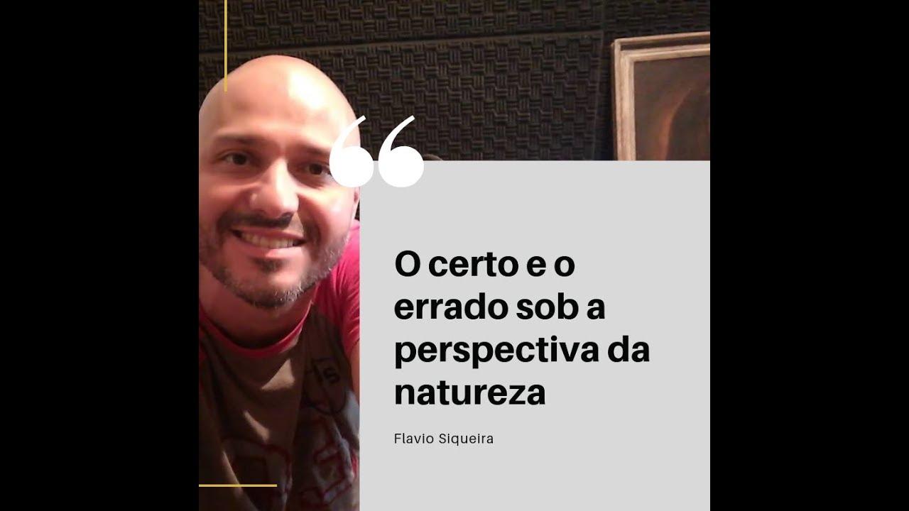 O certo e o errado sob a perspectiva (sem ética) da natureza - Flavio Siqueira (radioinverso.com)