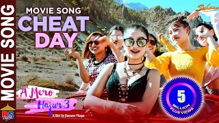 CHEAT DAY - A MERO HAJUR 3 | New Nepali Movie Song | Anmol KC, Suhana Thapa