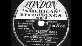 ROCK PRETTY BABY   IVY SCHULMAN & THE BOWTIES 78rpm