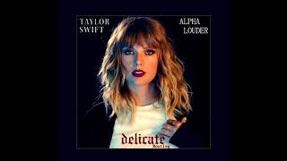 Download Lagu Taylor Swift - Delicate (Alpha Louder Bootleg) Gratis STAFABAND