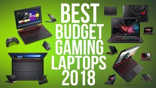 BEST BUDGET GAMING LAPTOP 2018 - TOP 10 BEST AFFORDABLE GAMING LAPTOPS YOU CAN BUY 2018!