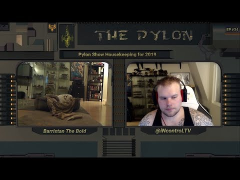 ThePylonShow EP.#34 Housekeeping edition w/ iNcontroLTV & Barristan the Bold
