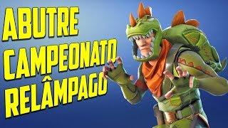 FORTNITE  - ABUTRE CAMPEONATO RELÂMPAGO