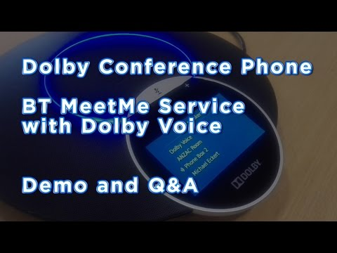 Dolby Conference Phone and BT MeetMe Service with Dolby Voice - Demo and Q&A