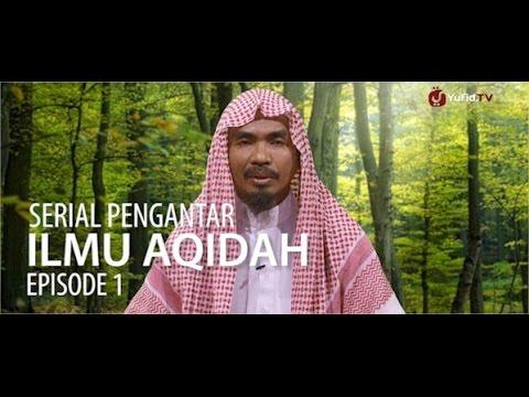 Video Serial Pengantar Ilmu Aqidah (01) - Cakupan Ilmu Tauhid Dan Aqidah - Ustadz Abu Qotadah