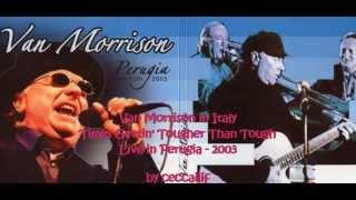 Watch Van Morrison Times Gettin Tougher Than Tough video