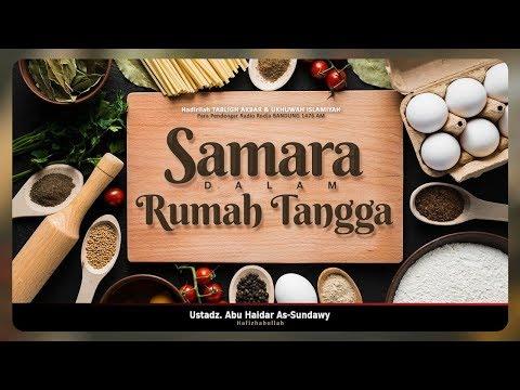 Info : Tabligh Akbar Samara Dalam Rumah Tangga - Ustadz Abu Haidar As-Sundawy