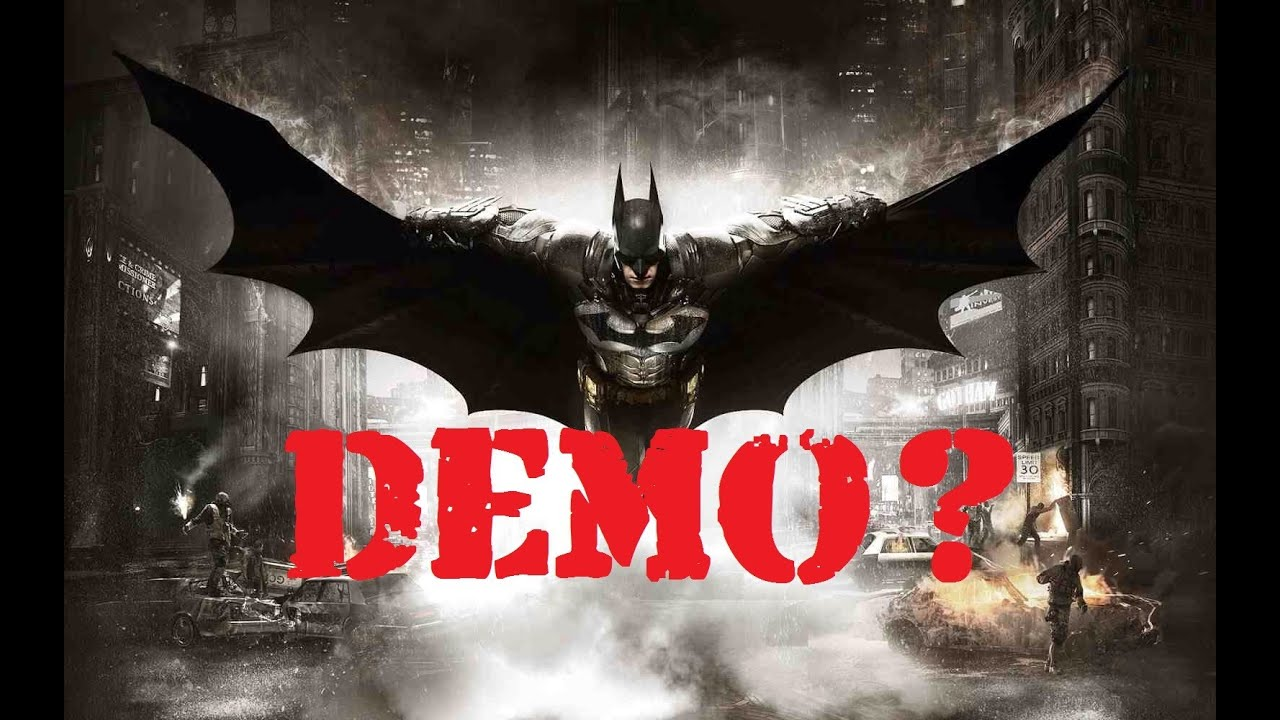 Batman arkham knight news will there be a demo youtube
