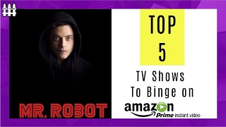 Top 5 TV Shows To Binge On Amazon Prime