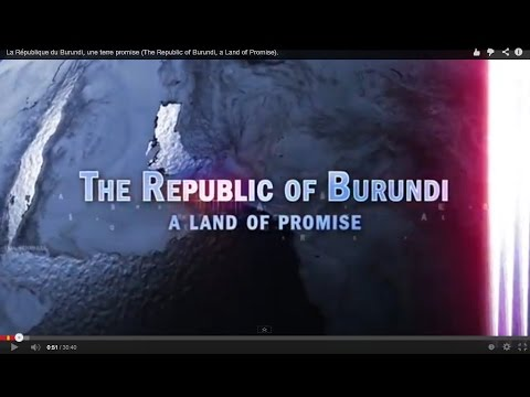 La République du Burundi, une terre promise (The Republic of Burundi, a Land of Promise).