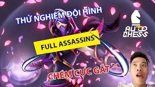 Thử Nghiệm Đội Hình Full Assassin | Chém Cực Gắt - Trâu Auto Chess