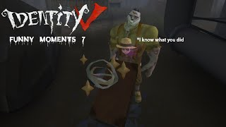 ★Identity V★ Funny Moments #7✩ REUPLOADED!