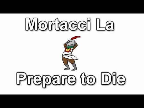 Mortacci La Prepare to Die