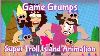 Game Grumps Animated - Troll Island / NIGHTMARE BUS