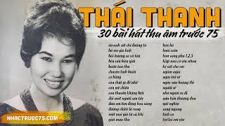 Thái Thanh và 30 bài nhạc trữ tình hay nhất chọn lọc (thu âm trước 1975)