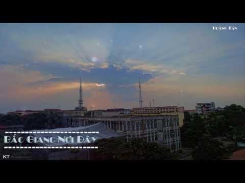 Bắc Giang Nơi Đây - Video Lyric