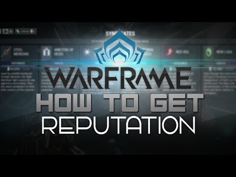How To Get Reputation Fast - Warframe