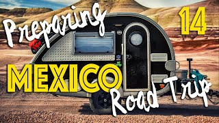 Alaska to Mexico #14: Preparing for a road trip to Mexico