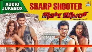 Sharp Shooter- Kannada Movie I Juke Box I Diganth, Sangeetha Chauhan, Aindritha Ray