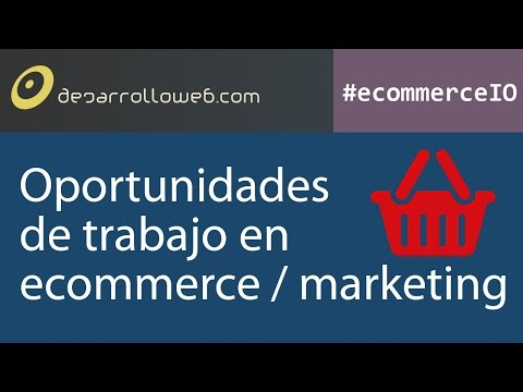 Oportunidades de trabajo en ecommerce / marketing #ecommerceIO