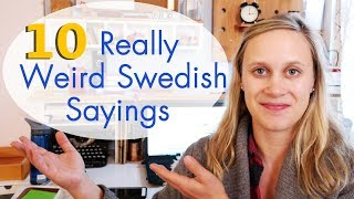 10 Really Weird Swedish Sayings - Vlog 16