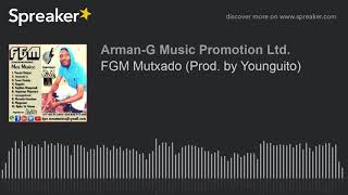 FGM Mutxado (Prod. by Younguito) (made with Spreaker)
