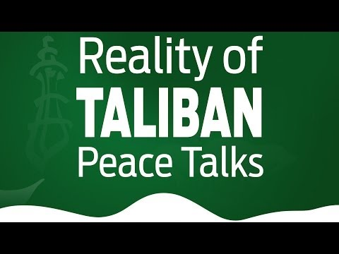 The Reality of Taliban Peace Talks