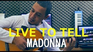 LIVE TO TELL - Madonna - Julio César Nascimento
