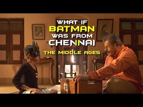 Batman Returns.... To Chennai | The Middle Ages | Put Chutney